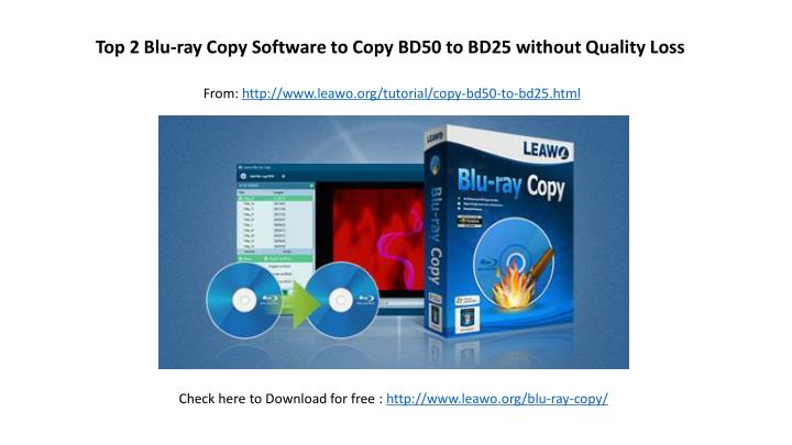 PPT - Top 2 blu ray copy software to copy bd50 to bd25