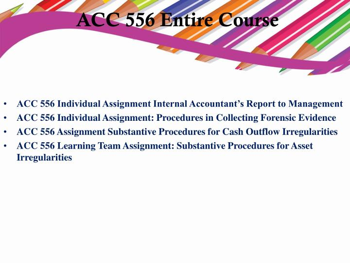 acc 543 entire course Acc 548 provides acc 548 final exam guides we offer acc 548 final exam answers, acc 548 week 1,2,3,4,5,6,individual and team assignments, dq acc 548 entire course display: list / grid.