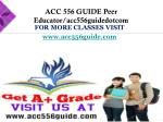 for more classes visit www acc556guide com