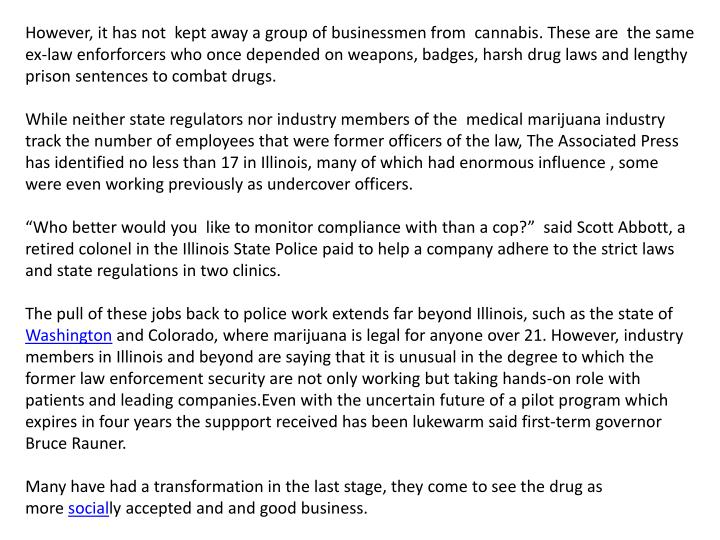 However, it has not  kept away a group of businessmen from  cannabis. These are  the same ex-law