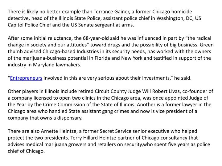 There is likely no better example than Terrance Gainer, a former Chicago homicide detective, head of...
