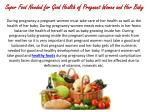 super food needed for good health of pregnant women and her baby