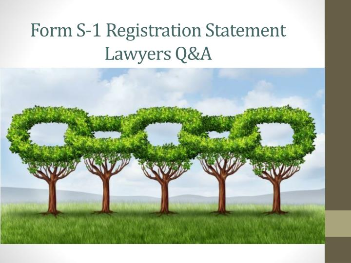form s 1 registration statement lawyers q a n.