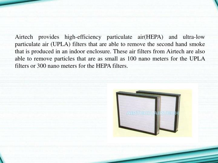 Airtech provides high-efficiency particulate air(HEPA) and ultra-low
