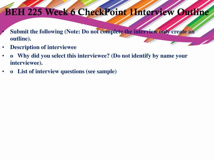 interview outline beh 225 I am the owner, or an agent authorized to act on behalf of the owner, of the copyrighted work described.