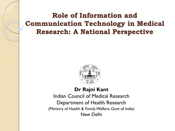 Role of information and communication technology in medical research a national perspective