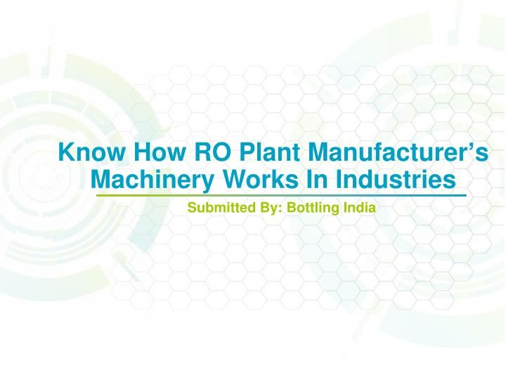 know how ro plant manufacturer s machinery works in industries n.