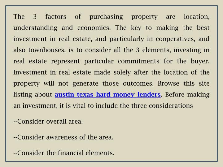 The 3 factors of purchasing property are location, understanding and economics. The key to making th...