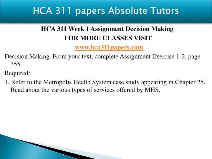 Hca 311 papers absolute tutors1