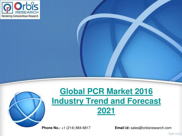 Global pcr market 2016 industry trend and forecast 2021