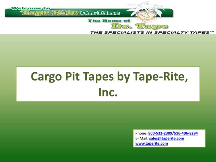cargo pit tapes by tape rite inc n.