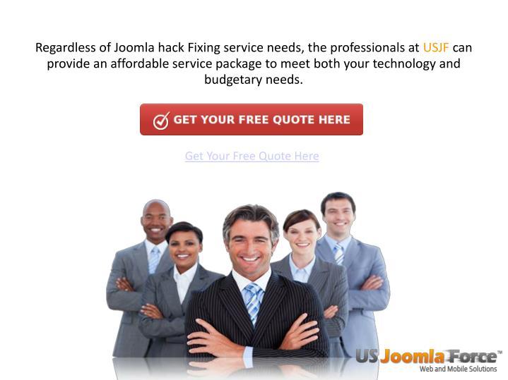 Regardless of Joomla hack Fixing service needs, the professionals at