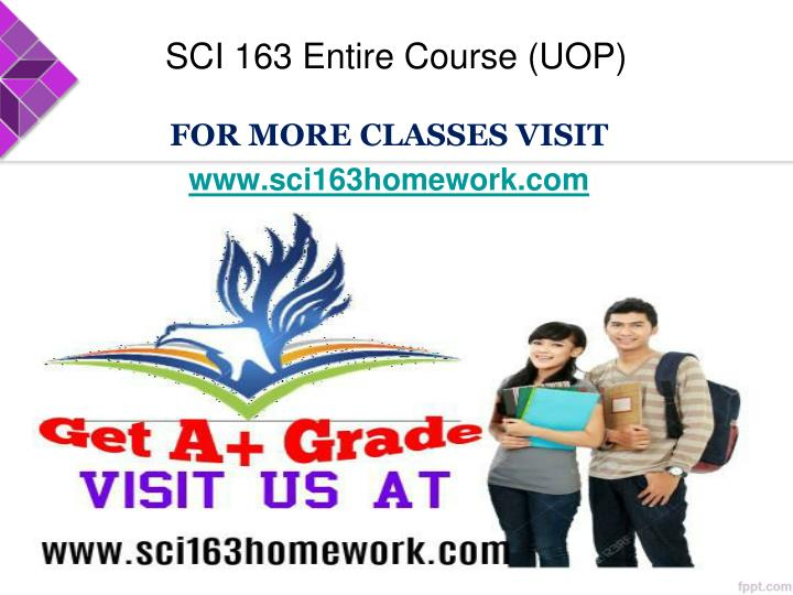 sci 163 Read this essay on sci 163 week 1 come browse our large digital warehouse of free sample essays get the knowledge you need in order to pass your classes and more only at.