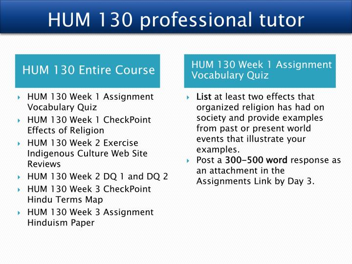 hum 130 final Complete course answers for uop/axia hum 130 are included with perfect scores: week 1 effects of religion week 1 appendix c week 2 appendix d week 2 dq 1.