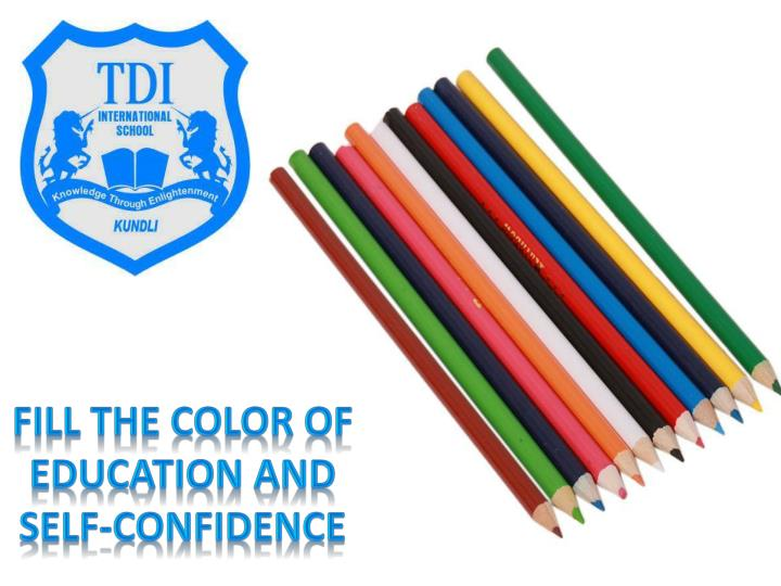 Fill The color of Education and self-Confidence