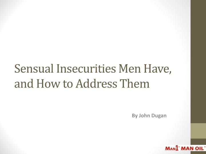 sensual insecurities men have and how to address them n.
