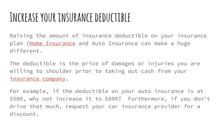 Increase your insurance deductible