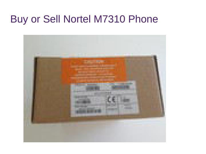 Buy or Sell Nortel M7310 Phone