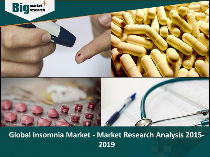 Global Insomnia Market - Market Research Analysis 2015-2019