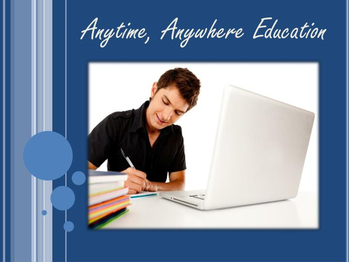 Anytime, Anywhere Education