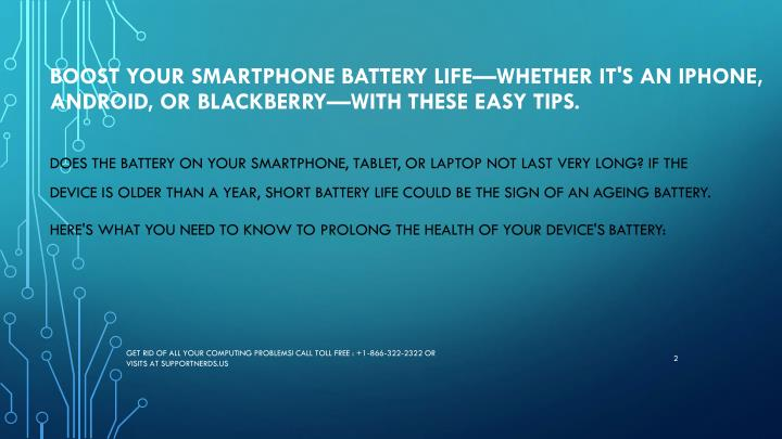 Boost your smartphone battery life—whether it's an iPhone, Android, or Blackberry—with these eas...
