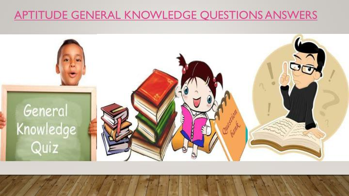 Aptitude general knowledge questions answers1
