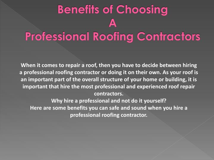 Benefits of choosing a professional roofing contractors1