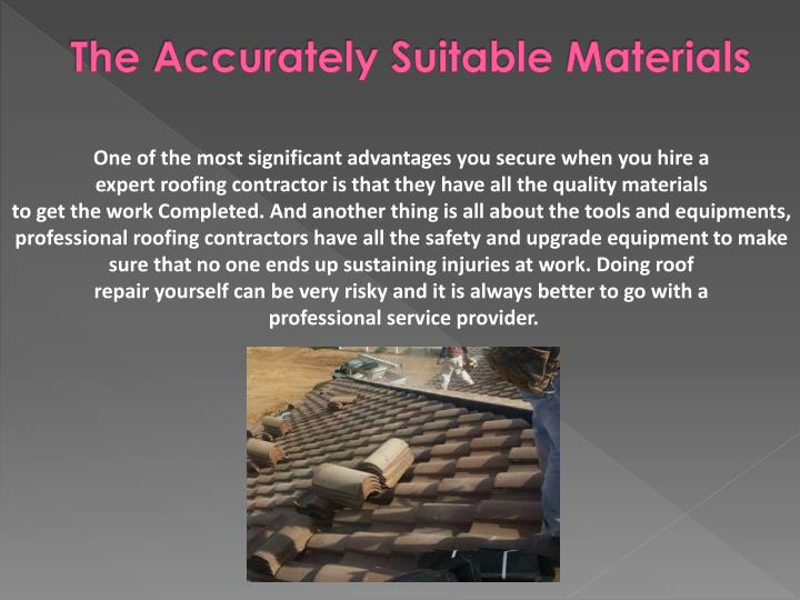 The accurately suitable materials
