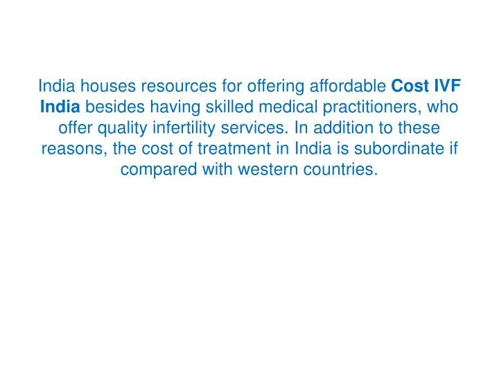 India houses resources for offering affordable
