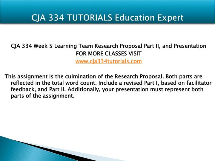cja 334 research proposal part 1 Part iii – middle childhood: 6 to 11 years add to the program plan started in parts i and ii to include children in middle childhood include the following.