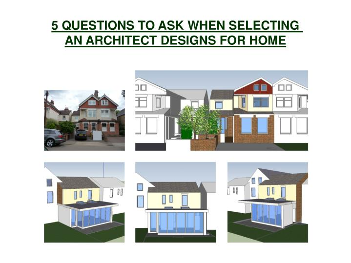 5 QUESTIONS TO ASK WHEN SELECTING