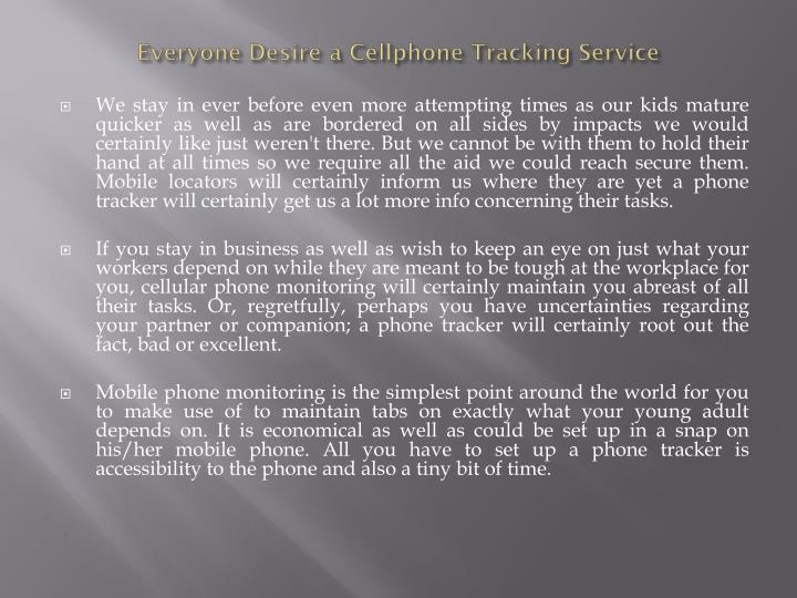 everyone desire a cellphone tracking service n.