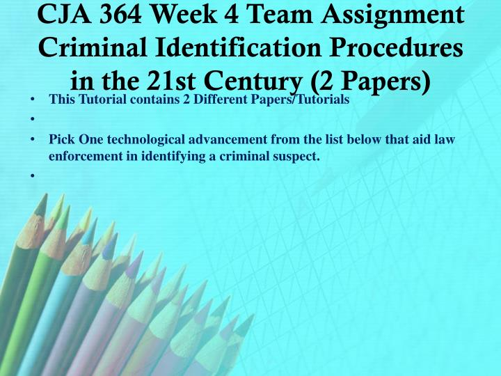 criminal identification procedures in the 21st century essay This pack contains cja 353 week 4 learning team assignment criminal identification procedures in the 21st century.