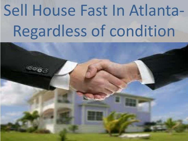 Sell house fast in atlanta regardless of condition