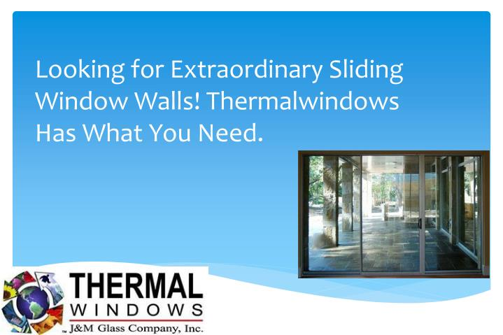 looking for extraordinary sliding window walls thermalwindows has what you need n.