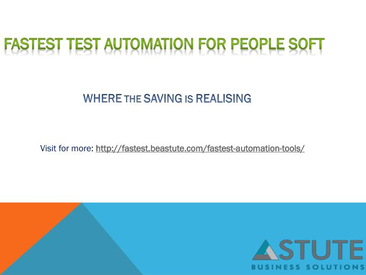 Fastest Test Automation For People Soft