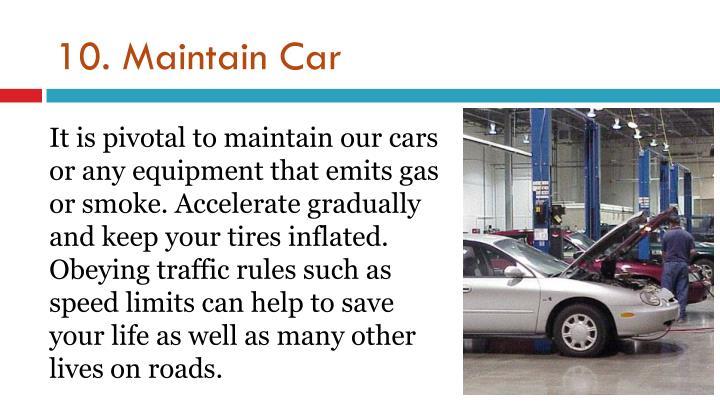 10. Maintain Car