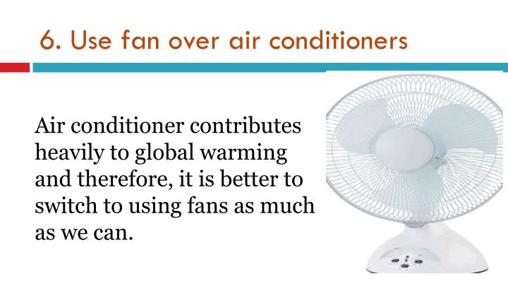 6. Use fan over air conditioners