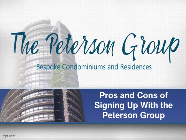pros and cons of signing up with the peterson group n.