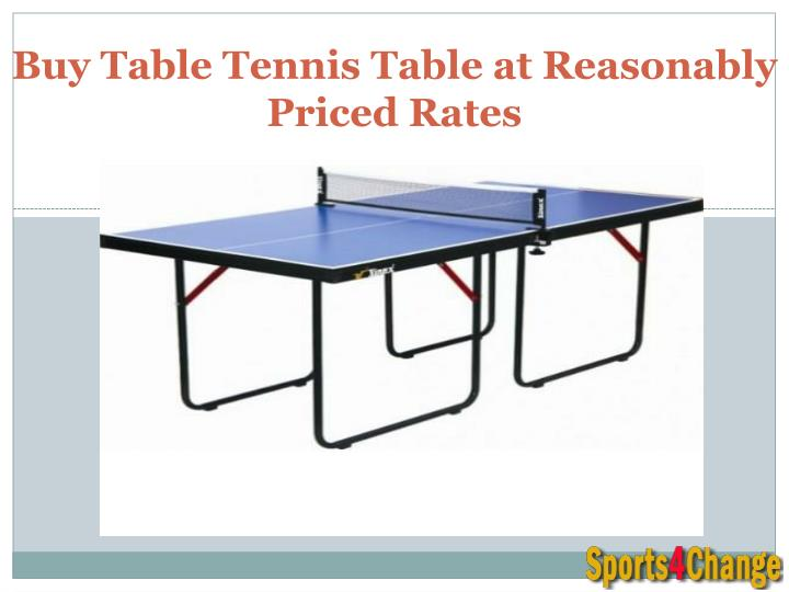 buy table tennis table at reasonably priced rates n.