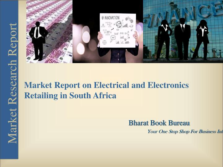 Market Report on Electrical and Electronics