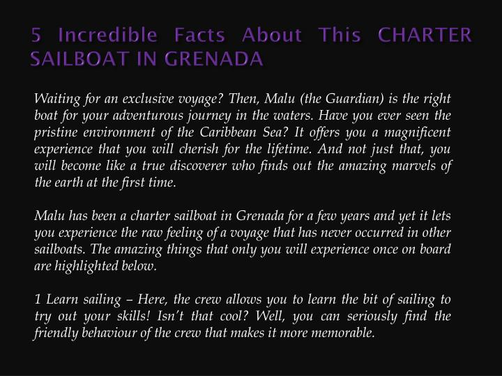 5 incredible facts about this charter sailboat in grenada