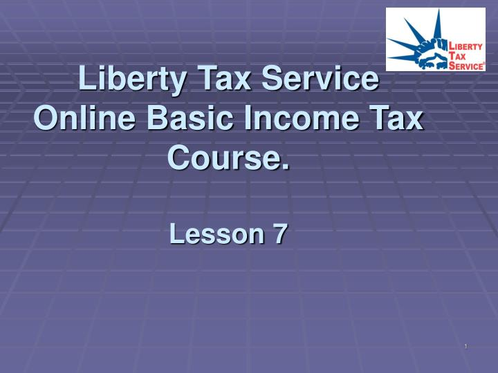 Liberty tax service online basic income tax course lesson 7