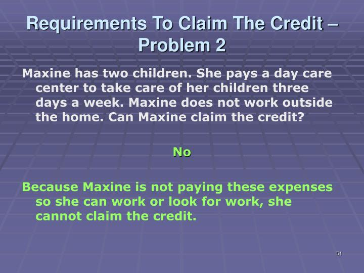 Requirements To Claim The Credit –