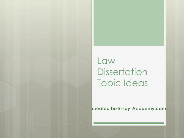 dissertation law topics What are the best law dissertation topics out there let us help you choose the right one for you ensure the future success of your dissertation now.