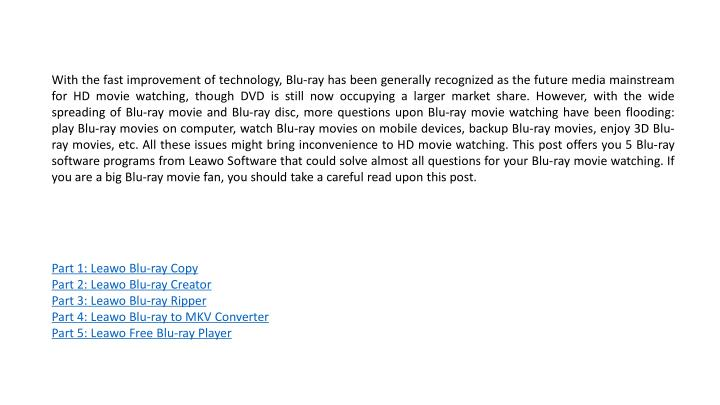 With the fast improvement of technology, Blu-ray has been generally recognized as the future media m...