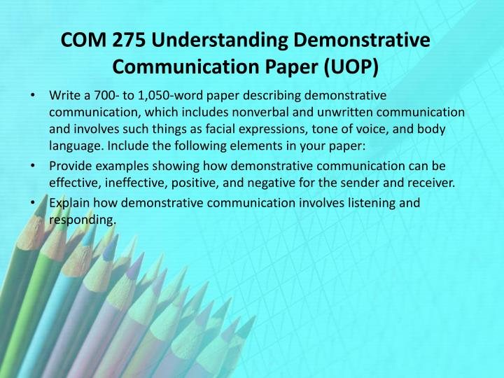 demonstrative communication which includes nonverbal and unwritten communication essay View essay - demonstrative communication from business mgt 312 v3 at university of phoenix write a 700- to 1,050-word paper describing demonstrative communication, which includes nonverbal and.