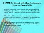 comm 105 week 2 individual assignment narration essay uop