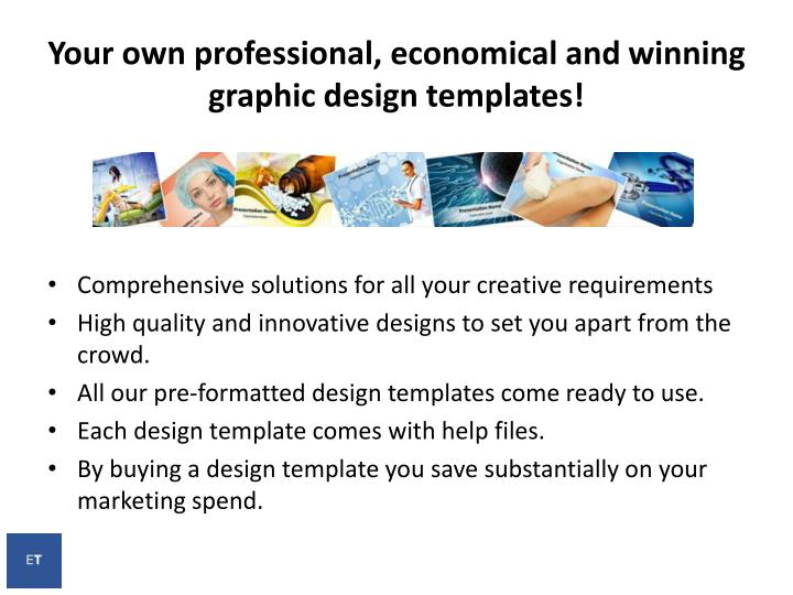 Your own professional, economical and winning graphic design templates!