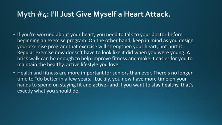 Myth #4: I'll Just Give Myself a Heart Attack.